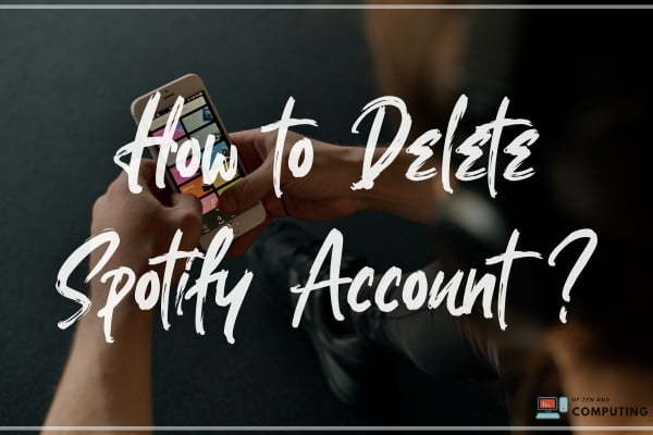 How to Delete Spotify Account Permanently (2020)