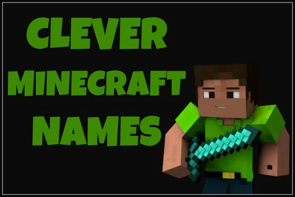 Clever Minecraft Names 2020