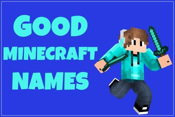 Good Minecraft Names List 2020
