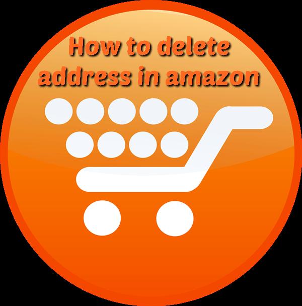 How to Delete Address in Amazon?