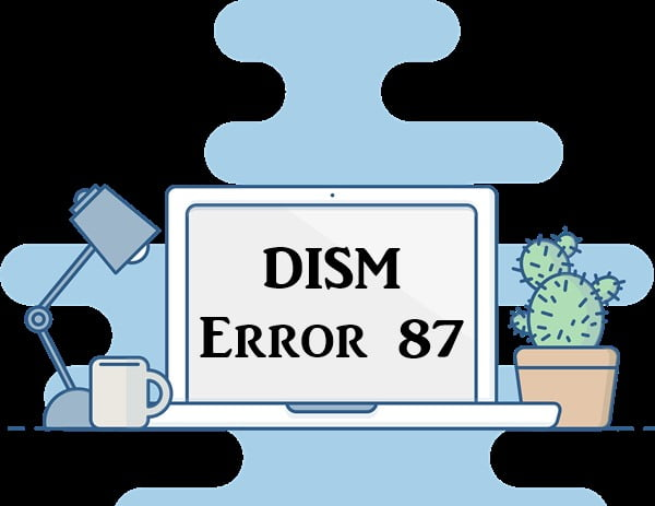 How to Fix DISM Error 87 (dism online cleanup-image restorehealth error 87)