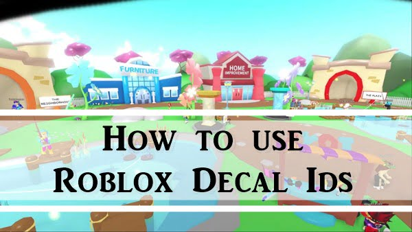 How to Use Roblox Decal IDs?