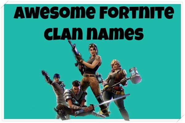 Awesome Clan Names for Fortnite (2020)