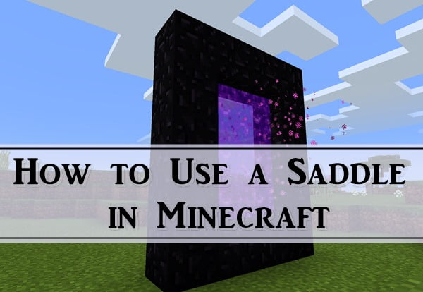 How to Use a Saddle in Minecraft?