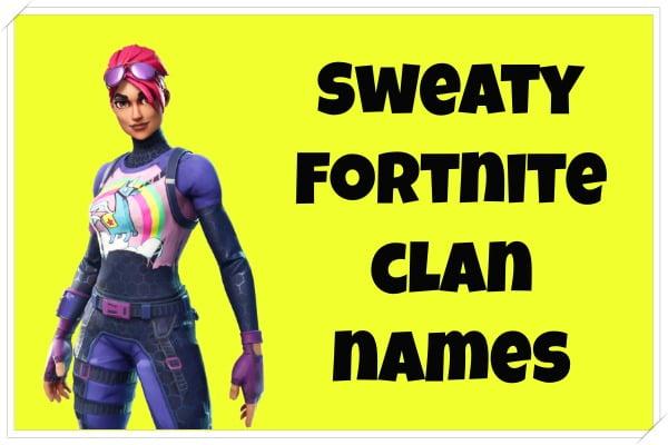 Sweaty Fortnite Clan Names (2020)