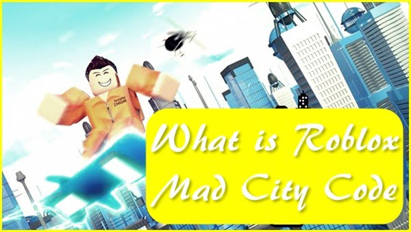 What are Codes for Roblox Mad City?