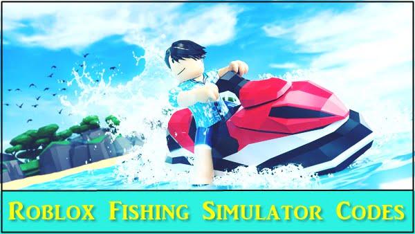 Roblox Fishing Simulator Codes (2020)