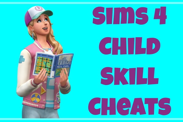 Sims 4 Child Skill Cheats
