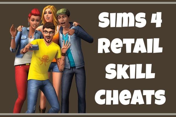 Sims 4 Retail Skill Cheats