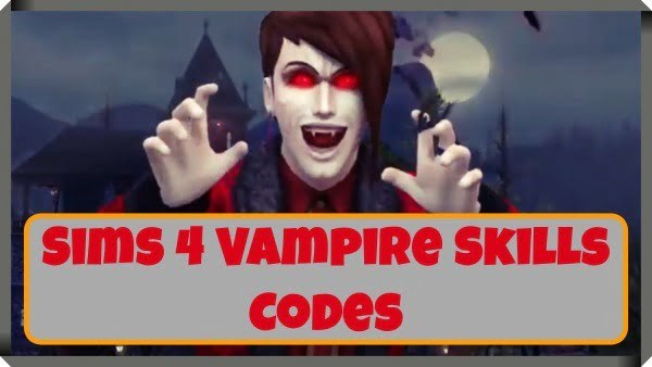 Sims 4 Vampire Skills Codes