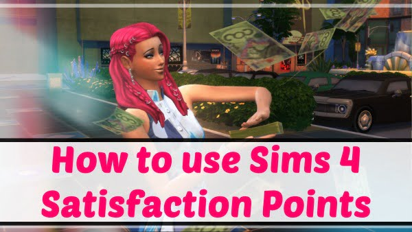How to use sims 4 satisfaction points