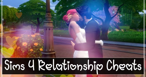 Sims 4 Relationship Cheats Codes (2021)